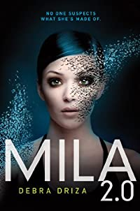 Mila 2.0 by Debra Driza ebook deal