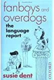 Fanboys & Overdogs: The Language Report