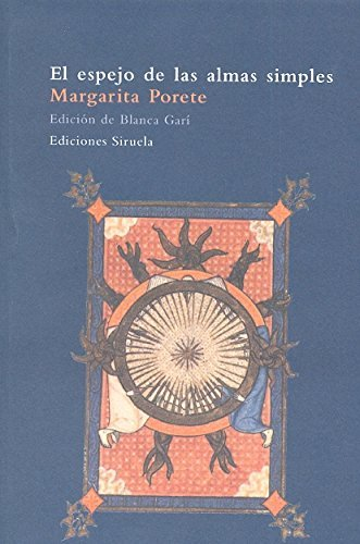 El espejo de las almas simples/ The Mirror of the Simple Soles (Spanish Edition) by Margarita Porete (2005-06-30) (Margarita Porete compare prices)