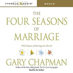 The Four Seasons of Marriage   [Gary Chapman]