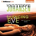 Silencing Eve: Eve Duncan Series (       UNABRIDGED) by Iris Johansen Narrated by Elisabeth Rodgers