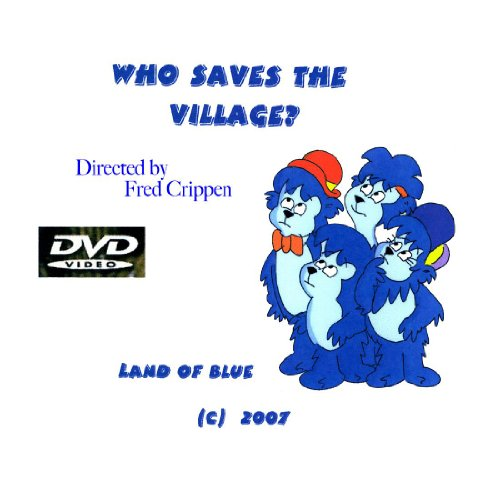 Who Saves The Village? directed by Fred Crippen