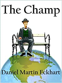 (FREE on 8/10) The Champ by Daniel Martin Eckhart - http://eBooksHabit.com