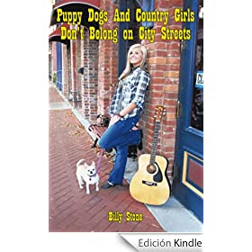 Puppy Dogs And Country Girls Don't Belong on City Streets (English Edition)