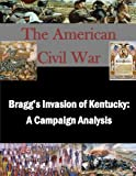 img - for Bragg's Invasion of Kentucky: A Campaign Analysis (The American Civil War) book / textbook / text book