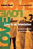 Image of Love Is an Orientation: Elevating the Conversation with the Gay Community