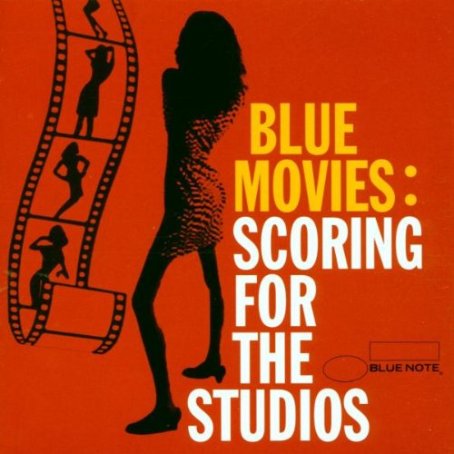 Blue Movies - Scoring For The Studios
