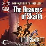 The Reavers of Skaith: Eric John Stark, Book 4 | Leigh Brackett