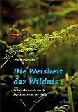 Die Weisheit der Wildnis (3867810753) by Mark Coleman