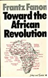 Toward the African Revolution (0904613976) by Frantz Fanon