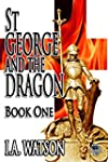 St George and the Dragon - Book One (...