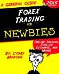 Forex Trading for Newbies: Online Tra...