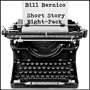 Short Story Eight-Pack: 8 Short Stories | [Bill Bernico]
