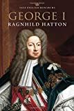 George I (The Yale English Monarchs Series)