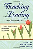 img - for Teaching and Leading From the Inside Out: A Model for Reflection, Exploration, and Action book / textbook / text book