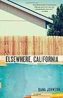 Elsewhere, California: A Novel by Dana Johnson