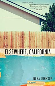 Elsewhere, California: A Novel by Dana Johnson