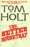 Tom Holt The Better Mousetrap