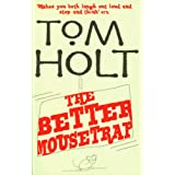 The Better Mousetrapby Tom Holt
