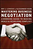 Mastering Business Negotiation: A Working Guide to Making Deals and Resolving Conflict (0470902515) by Lewicki, Roy J.