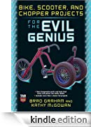 Bike, Scooter, and Chopper Projects for the Evil Genius [Edizione Kindle]