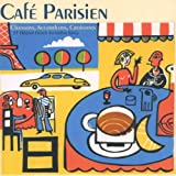 France - Cafe Parisien: Chansons Accordeons Croissants - 25 Original French Accordion Songs Various Artists
