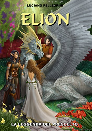 elion-la-leggenda-del-prescelto-elion-saga-vol-1-italian-edition