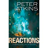 Reactions: The private life of atomsby Peter Atkins