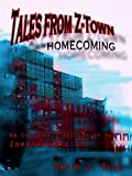 img - for Tales from Z-Town: Homecoming, An Eyewitness Account of the Zombie Wars book / textbook / text book