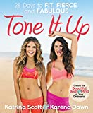 Tone It Up:�28 Days to Fit, Fierce, and Fabulous