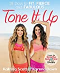 Tone It Up:�28 Days to Fit, Fierce, a...
