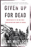 img - for Given Up For Dead: American GIs in the Nazi Concentration Camp at Berga book / textbook / text book