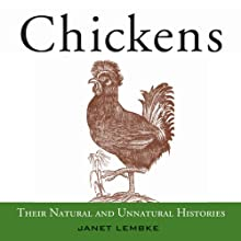 Chickens: Their Natural and Unnatural Histories (       UNABRIDGED) by Janet Lembke Narrated by Katherine Dyer