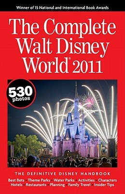 The Complete Walt Disney World   [COMP WALT DISNEY WORLD-2011] [Paperback]