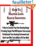 How to Master Long Range Shooting: A...