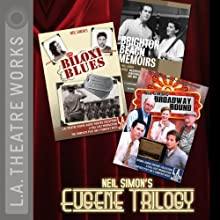 Neil Simon's Eugene Trilogy: Brighton Beach Memoirs, Biloxi Blues, Broadway Bound Performance by Neil Simon Narrated by Dan Castellaneta, Jonathan Silverman, Justine Bateman