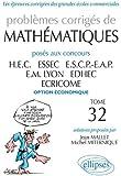 Problèmes Corrigés de Mathématiques Posés aux Concours Hec 2010-2011 Option Economique Tome 32