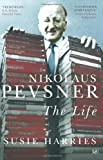 Susie Harries Nikolaus Pevsner: The Life (Pimlico)
