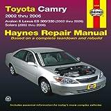 Editors Of Haynes Manuals Toyota, Camry, Avalon & Lexus ES300/330 & Solara: 2002-2008 (Haynes Automotive Repair Manuals)