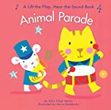 Allia Zobel Nolan Animal Parade: A Lift-The-Flap Hear-The-Sound Book