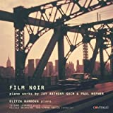 HARBOVA ELITZA (piano) Film noir - Piano works by... Sonata per piano n.3 (1998) Avanti (2011) Concertino per piano e archi Sonata per piano n.4 (2010) Film noir Rounds and round dances (1997 02) per pf a 4 mani