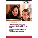 La Acci N Tutorial En Alumnos de La Lsc de La Estl: Universidad Autónoma del Estado de Hidalgo Escuela Superior...