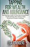 img - for By Lisa Townsend Tapping for Wealth and Abundance: The Beginner's Guide To Clearing Energy Blocks and Manifesting Mor book / textbook / text book