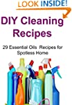 DIY Cleaning Recipes: 29 Essential Oi...
