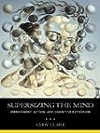 Supersizing the Mind: Embodiment, Act...