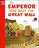 The Emperor Who Built The Great Wall (illustrated kids books, picture book biographies, bedtime stories for kids, Chinese history and culture): Qin Shihuang ... Upon A Time In China 1) (English Edition)