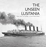 The Unseen Lusitania: The Ship in Rare Illustrations