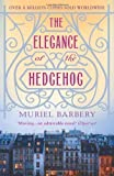 The Elegance of the Hedgehog by Muriel Barbery, (translated by Alison Anderson) (2009) translated by Alison Anderson) Muriel Barbery