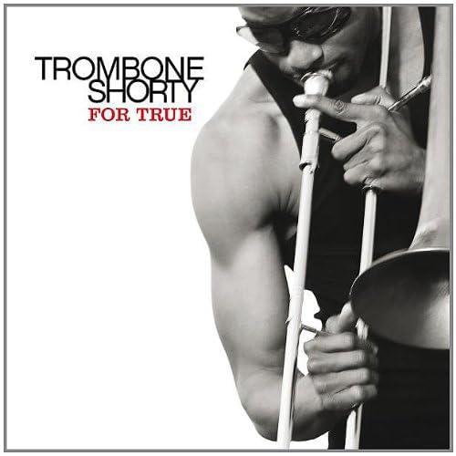 Trombone Shorty - For True (2011)