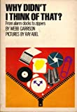 Why Didn't I Think of That?: From Alarm Clocks to Zippers (0394620216) by Garrison, Webb
